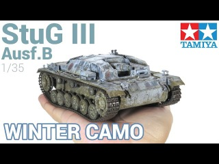 Paint, Weathering and Winter Camo Sturmgeschtz (StuG) III Ausf.B (Tamiya)