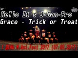 GPGrace - Trick or Treat dance cover by Hello It's J-Dan-Pro1 ДЕНЬ M.Ani.Fest 2017 (07.05.2017)