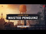 Wasted Penguinz @ The Qontinent 2016  Liveset (Audio)
