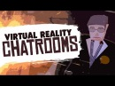 VIRTUAL REALITY CHATROOMS