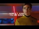 James T. Kirk | I'll Be Good