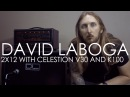 David Laboga 2x12 Cab - Celestion V30 vs K100