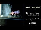 Zero Assoluto - Seduto qua (feat. Erika Savastani) - Appena prima di partire (2007)