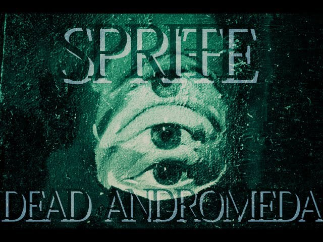 SPRIŦE DEAD ANDROMEDA Official Music Video