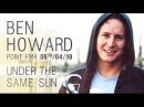 [06.04.2010] Ben Howard - Under The Same Sun / Live @ Point Ephémère , Paris (France)