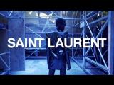 SAINT LAURENT _ WINTER 17 VIDEO