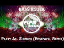 BASS R1DER Party All Summer Eestpavel Remix