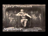 Gary Numan -  Splinter Extended plus Bonus tracks