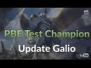 PBE Test Update Galio
