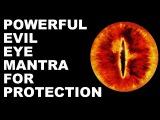 EVIL EYE TANTRIC BURI NAZAR PROTECTION MANTRA VERY VERY POWERFUL !!