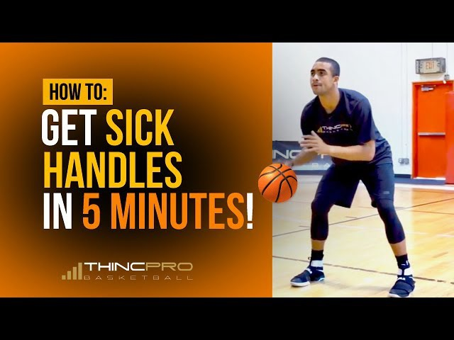 How to - Get SICK HANDLES in ONLY 5 Minutes a Day! (Pro Basketball Dribbling Ball Handling Drills)