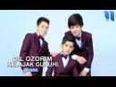 Kelajak guruhi Dil ozorim Келажак гурухи Дил озорим music version
