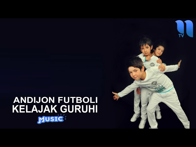 Kelajak guruhi Andijon futboli Келажак гурухи Андижон футболи music version