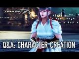 Tekken 7 - Как создаются герои? (Отвечают разработчики)