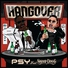 Unknown artist - PSY feat. Snoop Dog - Hangover