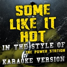 Ameritz Audio Karaoke - Some Like It Hot (In the Style of the Power Station) [Karaoke Version]