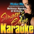 Singer's Edge Karaoke - Make Me (Originally Performed by Britney Spears & G-Eazy) [Karaoke]