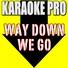 Karaoke Pro - Way Down We Go (Originally Performed by Kaleo)