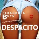 Farandula Boys - Despacito