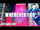 Just Dance 2017: Wherever I Go by OneRepublic – Official Track Gameplay [US]