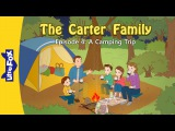 The Carter Family 4 A Camping Trip! Level 3 By Little Fox