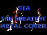 Sia - The Greatest  Metal cover by Dori Kreisz &amp Peter Suba 60fps
