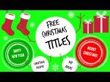 Новогодние футажи/THE HOLIDAYS   CHRISTMAS TITLES GREEN SCREEN