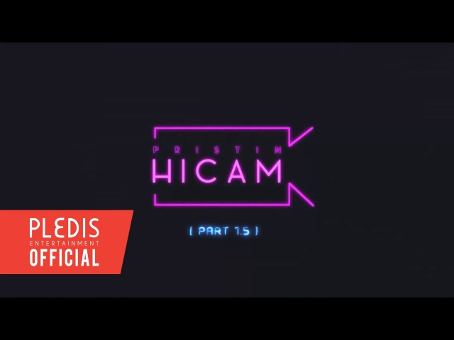 [HICAM]프리스틴의 하이하이(HIHIGH)카메라 PART1.5 1of2