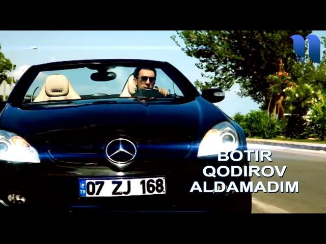 Botir Qodirov - Aldamadim | Ботир Кодиров - Алдамадим