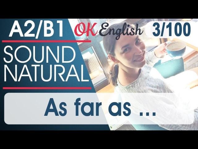 3 100 As far as 🇺🇸 Курс разговорного английского языка TOP 100 English phrases OK English