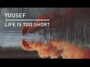Yousef - Life Is Too Short