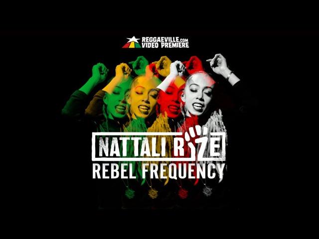 Nattali Rize Rebel Frequency Official Video 2017 смотреть онлайн без регистрации