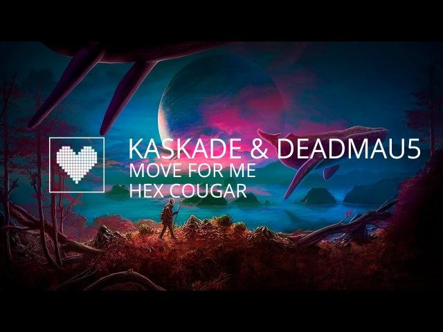 Kaskade deadmau5 - Move for Me (Hex Cougar Remix)