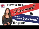 How to Use Formal and Informal English English Speaking and Writing Fluency