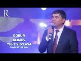 Bobur Alimov - Yigit yiglasa | Бобур Алимов - Йигит йигласа (concert version)