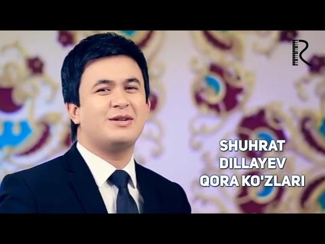 Shuhrat Dillayev - Qora ko'zlari | Шухрат Диллаев - Кора кузлар