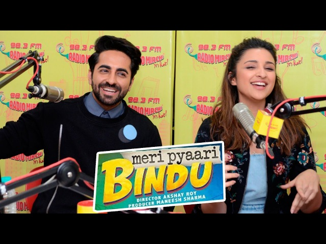 UNCUT - Meri Pyaari Bindu Promotions At Radio Mirchi   Ayushmann Khurrana and Parineeti Chopra