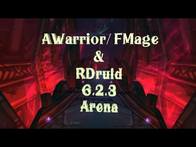 AWarrior FMage RDruid Arena 2v2 WoD 6 2 3