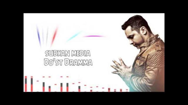 Subxan media - Do'st drammasi (music version)