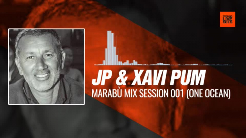 JP Xavi Pum - MaRaBù Mix Session 001 (One Ocean, Barcelona) 18-09-2017