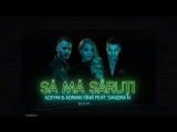 Ackym Adrian Sina feat. Sandra N - Sa ma saruti (Lyric Video)