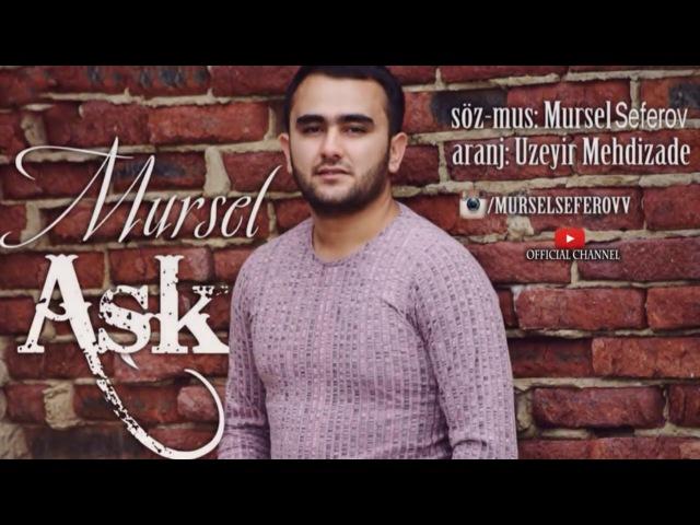 Mursel Seferov Ask Yeni 2016 Audio