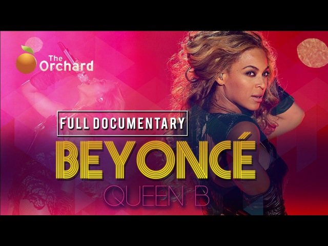 Beyoncé: Queen B (FULL DOCUMENTARY)