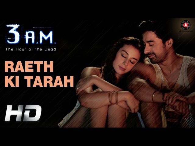 Raeth Ki Tarah Official Video HD | 3 A.M. | Rannvijay Singh, Anindita Nayar | Rajat RD