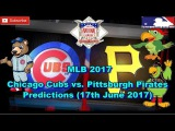 MLB The Show 17 Chicago Cubs vs. Pittsburgh Pirates Predictions #ML (17th June 2017)