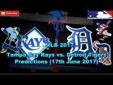 MLB The Show 17 Tampa Bay Rays vs. Detroit Tigers Predictions #MLB (17th June 2017)