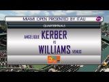 !!! MATCH OF THE DAY !!! ANGELIQUE KERBER vs VENUS WILLIAMS  QUARTERFINALS Miami Open