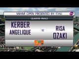 Angelique Kerber VS Risa Ozaki MIAMI OPEN QUARTER-FINALS