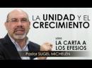 """LA UNIDAD Y EL CRECIMIENTO"""" Pastor Sugel Michelén Predicaciones estudios bíblicos"""