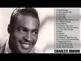 Charles Brown Greatest Hits Charles Brown Best Songs Charles Brown Collection